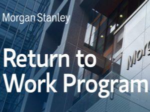 Morgan Stanley Return to Work programme