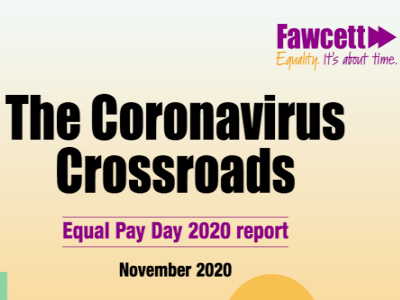 Coronavirus Crossroads - Equal Pay Day report, The Fawcett Society