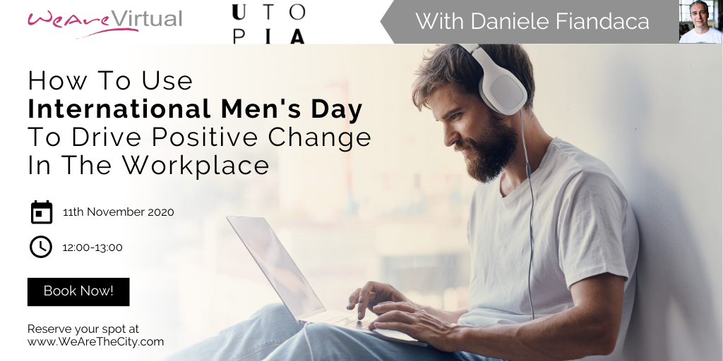 Daniele Fiandaca, WeAreVirtual, International Men's Day
