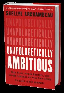 Unapologetically Ambitious - Shellye Archambeau