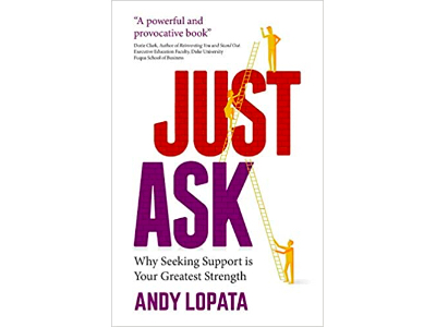 Just Ask- Why Seeking Support is Your Greatest Strength - Andy Lopata
