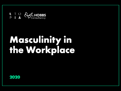 Masculinity in the Workplace 2020 report