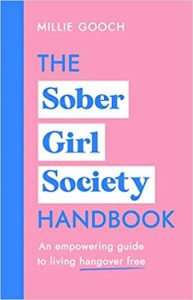 The Sober Girls Society Handbook - Millie Gooch