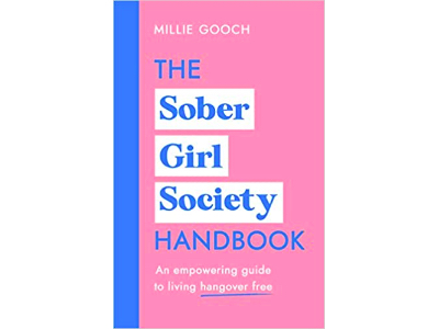 The Sober Girls Society Handbook - Millie Gooch