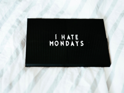 black sign with I hate Mondays wording, Blue Monday