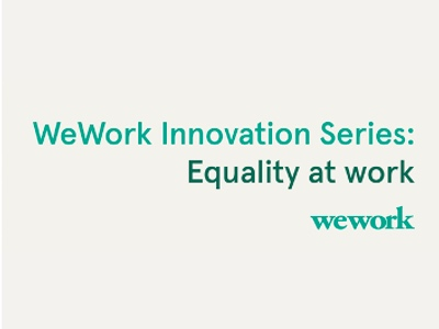 WeWork Innovation Series- Equality at work featured