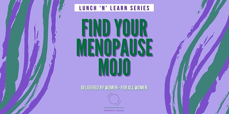 Find your menopause mojo, Women in Travel CIC, menopause event