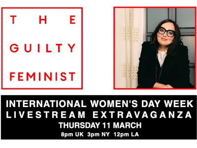 The Guilty Feminist International Women's Day Week Livestream Extravaganza featured