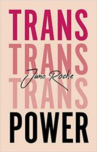 Trans Power: Own Your Gender   Juno Roche