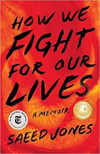 How We Fight for Our Lives: A Memoir   Saeed Jones