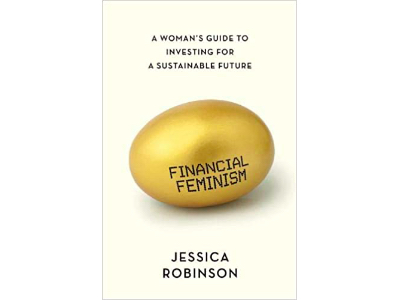 Financial Feminism- A Woman's Guide to Investing for a Sustainable Future | Jessica Robinson