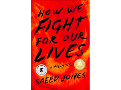 How We Fight for Our Lives: A Memoir | Saeed Jones