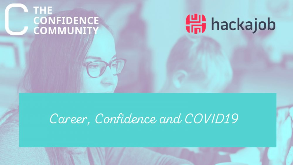 The Confidence Community - Career, Confidence and COVID19