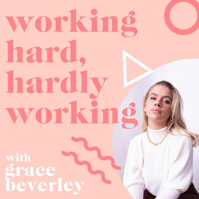 Working Hard, Hardly Working with Grace Beverley