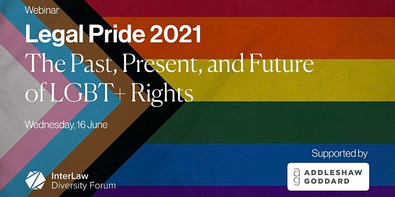 Legal Pride 2021 | The Past, Present, and Future of LGBT+ Rights