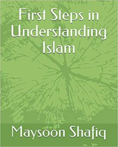 First Steps in Understanding Islam - Maysoon Shafiq