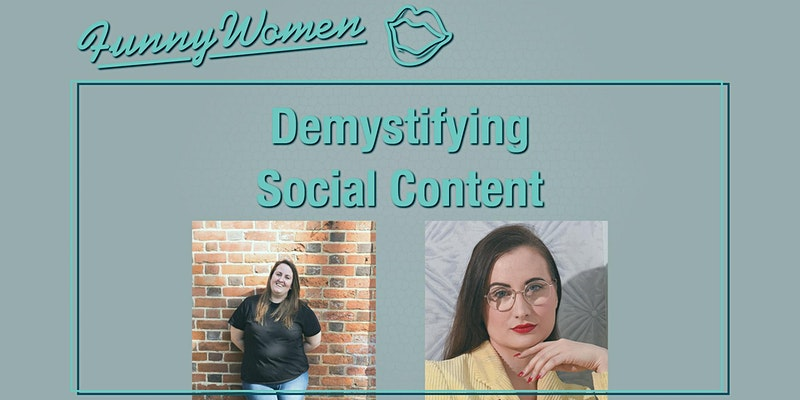 Demystifying Social Content, Funny Women event
