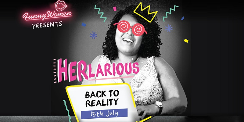 HERlarious Back to Reality, Funny Women event