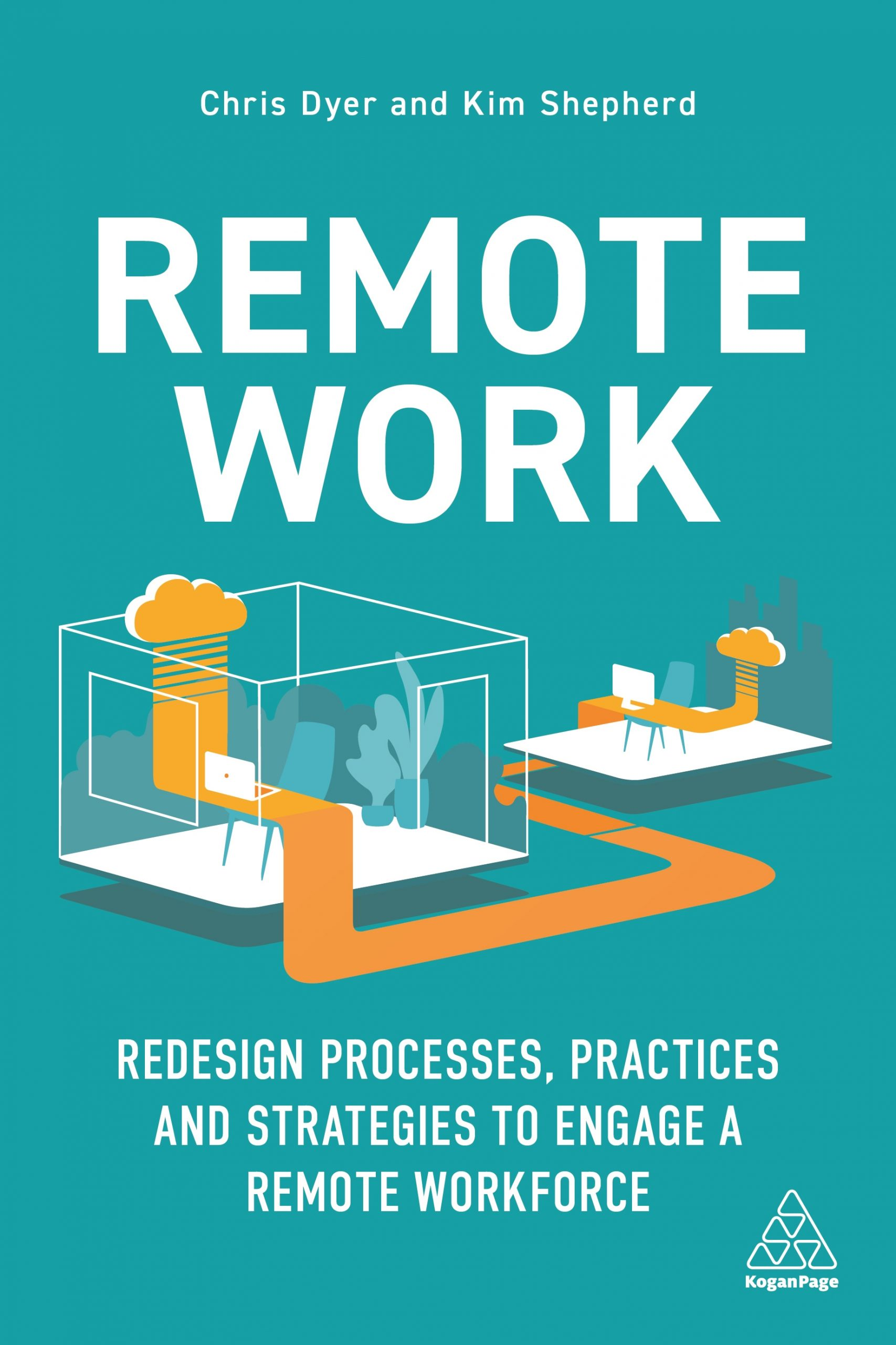 Remote Work: Redesign Processes, Practices and Strategies to Engage a Remote Workforce