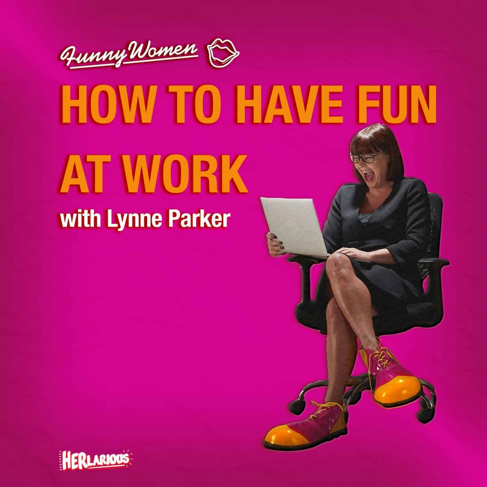 How to have fun at work with Lynne Parker