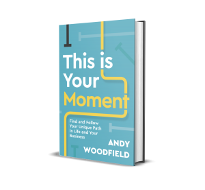 This Is Your Moment | Andy Woodfield