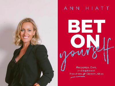 Behind the Cover - Ann Hiatt, Bet on Yourself