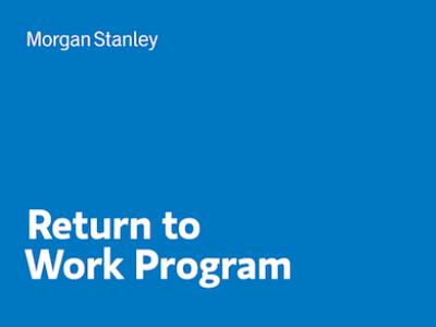 Morgan Stanley Return to Work program