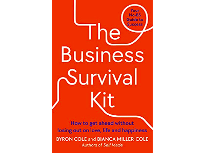 Recommended Read: The Business Survival Kit: Your No-BS Guide to Success | Byron Cole and Bianca Miller-Cole