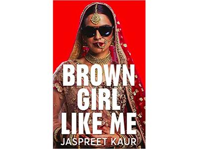 Brown Girl Like Me - Jaspreet Kaur 1