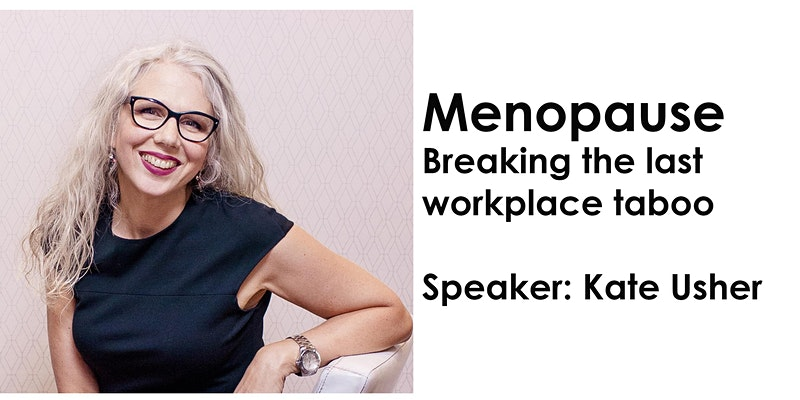 Menopause, Breaking the taboo with Kate Usher event