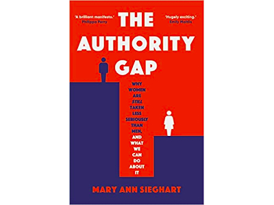 The Authority Gap: Why women are still taken less seriously than men, and what we can do about it | Mary Ann Sieghart